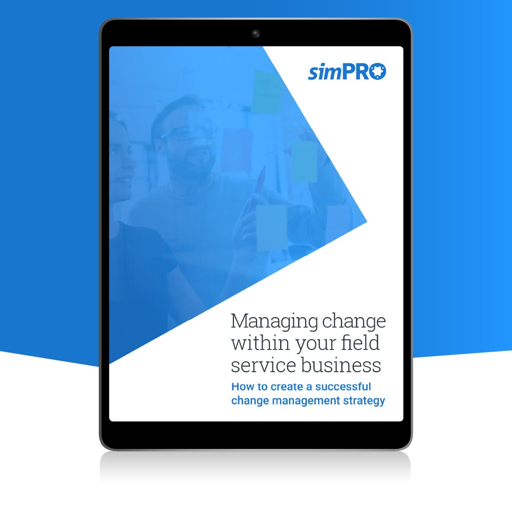 The cover page of the FREE eBook from simPRO titled Managing change within your field service business